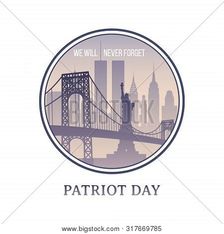 Patriot Day New York Skyline 11 September 2001. We Will Never Forget. Nyc Vector Sign.