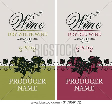 Vector Set Of Two Labels For Red And White Wine With Bunches Of Grapes And Calligraphic Inscriptions