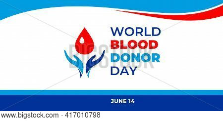 World Blood Donor Day. Vector Web Banner For Social Media, Poster, Card, Flyer. Text World Blood Don