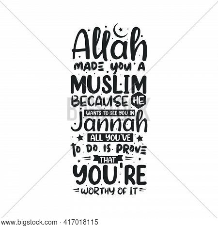 Allah Made You A Muslim Because He Wants To See You In Jannah, All You've To Do Is Prove That You're