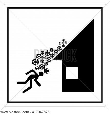 Warning Roof Avalanche Can Occur Symbol, Vector Illustration, Isolate On White Background Label. Eps