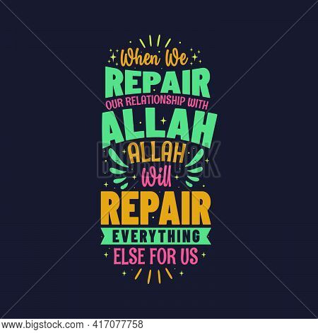 When We Repair Our Relationship With Allah , Allah Will Repair Everything Else For Us- Islamic Ispir