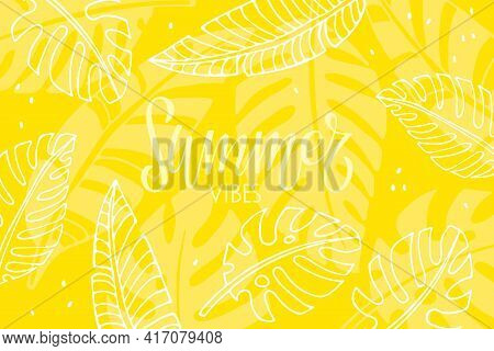 Summer Yellow Background. Summer Text And Tropical Leaf. Hot Season Tropical Vector. Modern Summer C