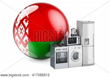 Kitchen And Household Appliances With Belarusian Flag. Production, Shopping And Delivery Of Home App
