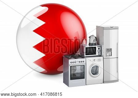 Kitchen And Household Appliances With Bahraini Flag. Production, Shopping And Delivery Of Home Appli