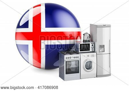 Kitchen And Household Appliances With Icelandic Flag. Production, Shopping And Delivery Of Home Appl