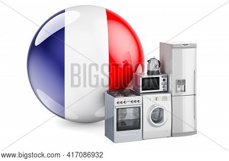 Kitchen And Household Appliances With French Flag. Production, Shopping And Delivery Of Home Applian