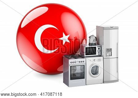 Kitchen And Household Appliances With Turkish Flag. Production, Shopping And Delivery Of Home Applia