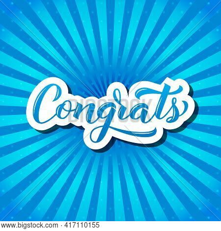 Congrats Calligraphy Hand Lettering On Blue Background. Congratulation Typography Poster. Vector Tem