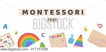 Vector Banner For Montessori School Or Kindergarden. Children Wooden Ecological Logic Toys And Busy