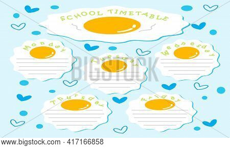 School Timetable. Fried Egg With Heart Concept. Design Template.