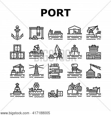 Container Port Tool Collection Icons Set Vector. Port Crane Loader For Loading Boxes On Ship And Sto
