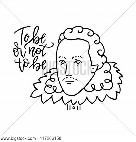 To Be Or Not To Be - Lettring Text Of Question Of Hamlet. Shakespeare S Portrait In Linear Style. Ve