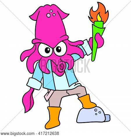 The Squid Monster Stood With An Aggressive Face With Enthusiasm Carrying A Flame Torch. Vector Illus