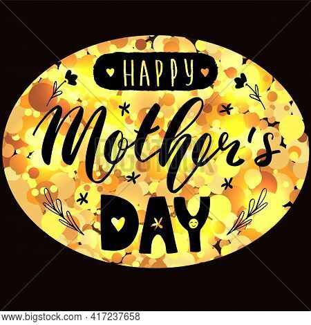 Happy Mother's Day Lettering Calligraphy Sticker. Vector Card Greeting Illustration. Golden Glitter