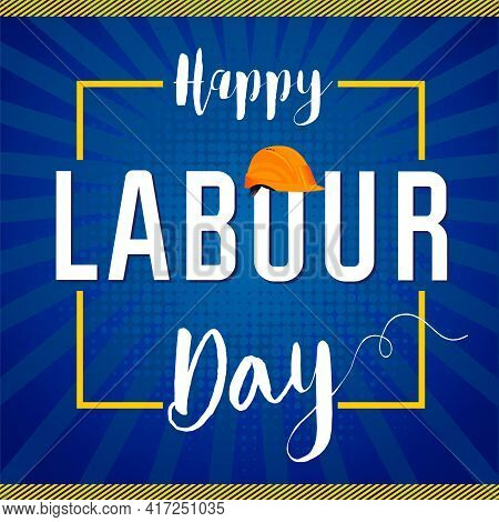 International Worker's Day Card Concept. Happy Labour Day Vector Banner. Text In Creative Yellow Fra