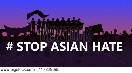 Stop Asian Hate People Silhouettes Holding Banners Against Racism Support During Covid-19 Coronaviru