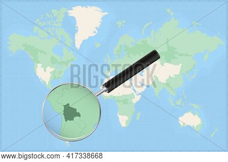 Map Of The World With A Magnifying Glass On A Map Of Bolivia Detailed Map Of Bolivia And Neighboring