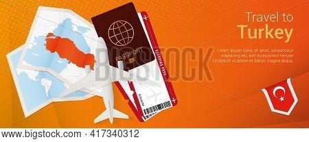 Travel To Turkey Pop-under Banner. Trip Banner With Passport, Tickets, Airplane, Boarding Pass, Map