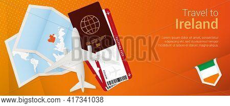 Travel To Ireland Pop-under Banner. Trip Banner With Passport, Tickets, Airplane, Boarding Pass, Map