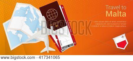 Travel To Malta Pop-under Banner. Trip Banner With Passport, Tickets, Airplane, Boarding Pass, Map A