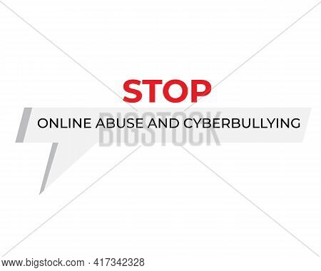 A Vector Of Stop Online Abuse And Cyberbullying Message. Cyberbullying And Online Abuse Give Bad Imp