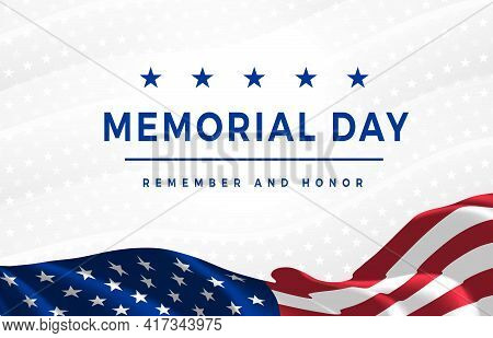 Memorial Day - Remember And Honor Poster. Usa Memorial Day Celebration. American National Holiday. C