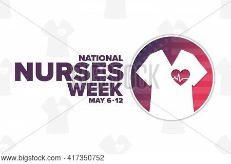 National Nurses Week. May 6 - 12. Holiday Concept. Template For Background, Banner, Card, Poster Wit