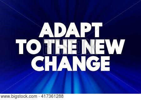 Adapt To The New Change Text Quote, Concept Background