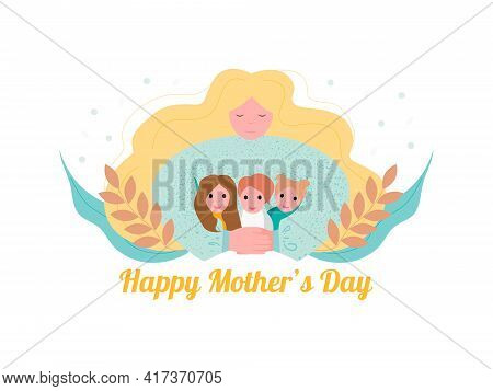 Happy Mothers Day Greeting Card. Mum, Two Daughters And Son. Vector Illustration. White Background.