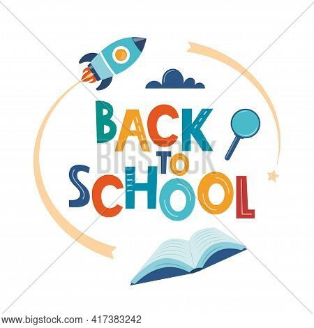 Back To School Poster, Banner. Lettering Back To School Inscription With Study Supplies. Education C