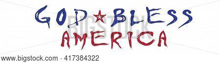 God Bless America Handwritten Lettering. Vector Illustration