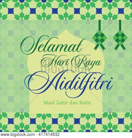 Selamat Hari Raya Aidilfitri Greeting With Ketupat Decoration On Traditional Islamic Pattern Backgro