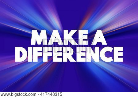 Make A Difference Text Quote, Concept Background