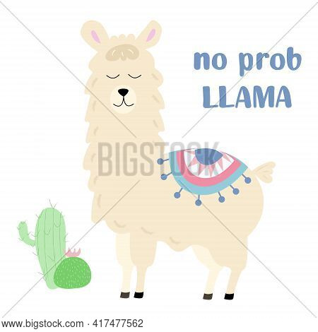 Post Card With Cute Lama And Text No Probllama, Which Means, Lama Has No Problem. With Cactus. Vecto
