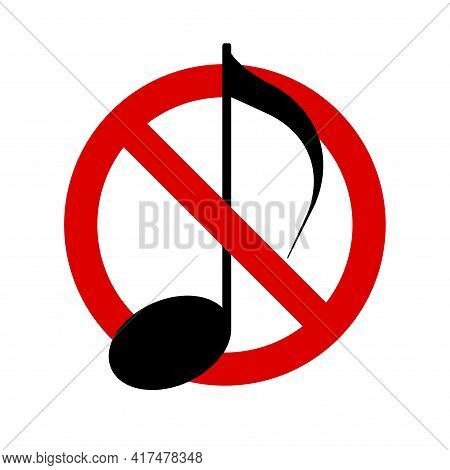 No Music. Keep Quiet. Prohibition Sign. Forbidden Round Sign. Vector Illustration Isolated On White.