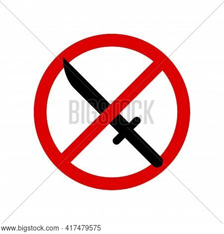 No Knife Weapon. Prohibition Sign. Forbidden Round Sign. Vector Illustration Isolated On White.