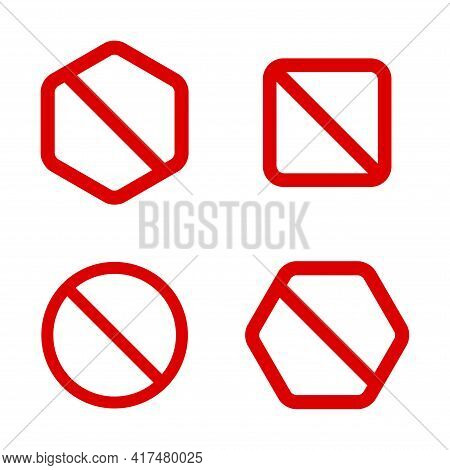 No Signs Set. Prohibition Signs Of Different Shape. Forbidden Round Sign. Vector Illustration Isolat