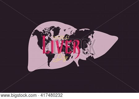 Vector Illustration On The Theme Of World Liver Day Observed On April 19th Every Year. World Map On
