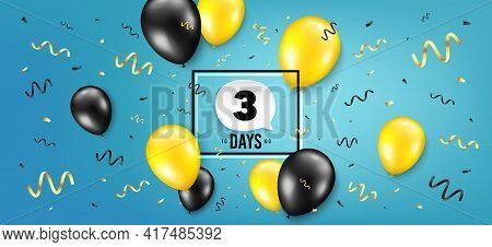 Three Days Left Icon. Countdown Speech Bubble. Balloon Confetti Background. 3 Days To Go Sign. Days