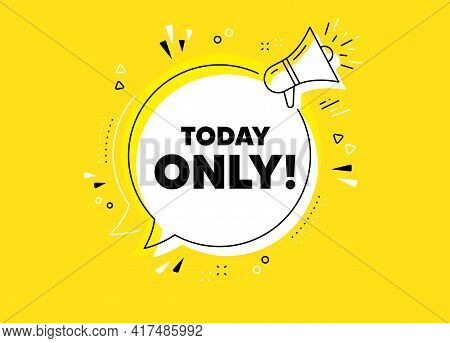 Today Only Sale Symbol. Megaphone Yellow Vector Banner. Special Offer Sign. Best Price. Thought Spee