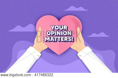 Your Opinion Matters Symbol. Charity And Donate Concept. Survey Or Feedback Sign. Client Comment. Ha