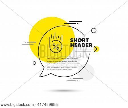 Loan Percent Line Icon. Speech Bubble Vector Concept. Discount Sign. Credit Percentage Symbol. Loan