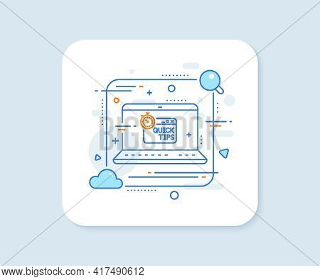 Quick Tips Line Icon. Abstract Vector Button. Helpful Tricks Sign. Tutorials With Timer Symbol. Quic