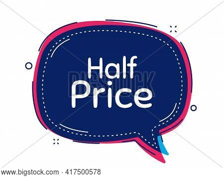 Half Price. Thought Bubble Vector Banner. Special Offer Sale Sign. Advertising Discounts Symbol. Dia