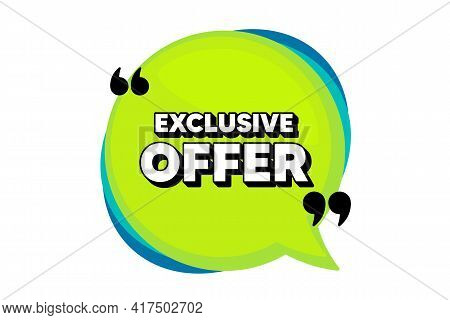 Exclusive Offer. Speech Bubble Banner With Quotes. Sale Price Sign. Advertising Discounts Symbol. Th