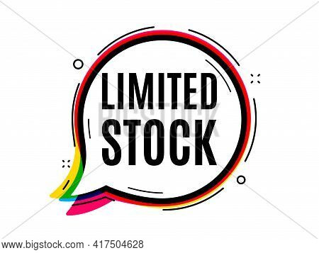 Limited Stock Sale. Speech Bubble Vector Banner. Special Offer Price Sign. Advertising Discounts Sym