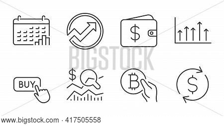 Buy Button, Dollar Wallet And Check Investment Line Icons Set. Bitcoin Pay, Growth Chart And Calenda