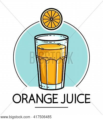 Orange Juice In A Glass Isolated On White Background Vector Illustration, Cartoon Style Logo Or Badg