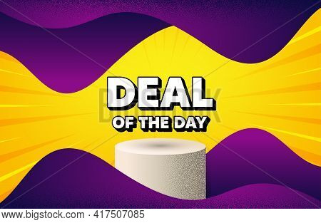 Deal Of The Day Symbol. Abstract Background With Podium Platform. Special Offer Price Sign. Advertis